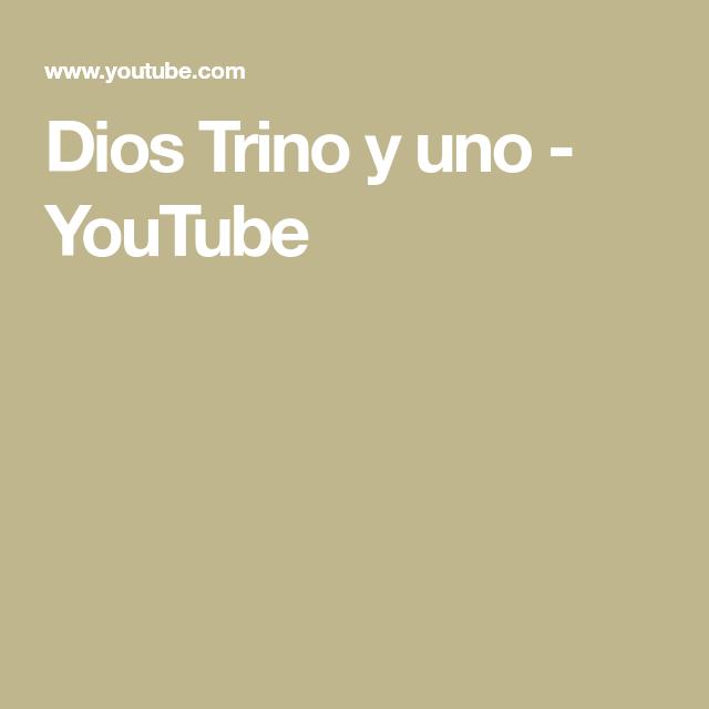 Dios Trino Y Uno Youtube En 2020 Dios Trino Canciones