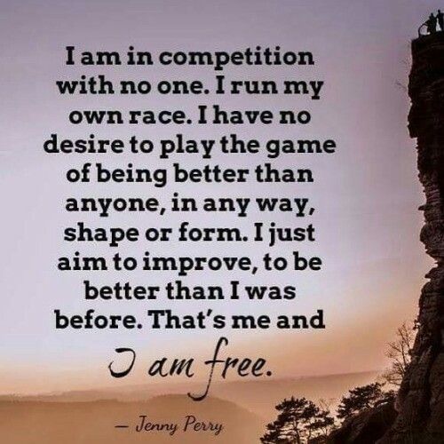I Am In Competition With No One I Am Free Life Lessonsquotes