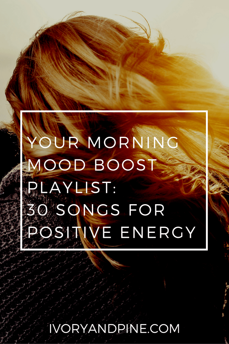 Your Morning Mood Boost Playlist: 30 Songs for Positive Energy