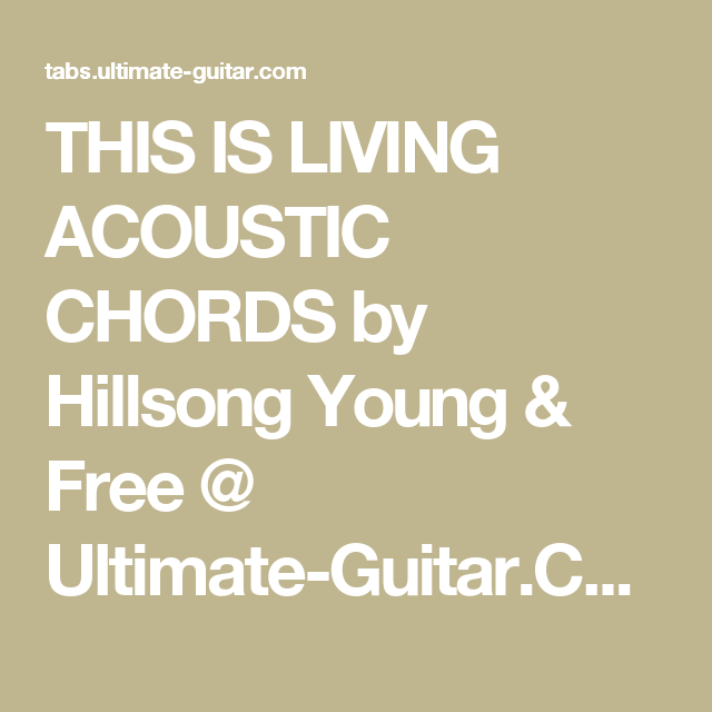 This Is Living Acoustic Chords By Hillsong Young Free Ultimate