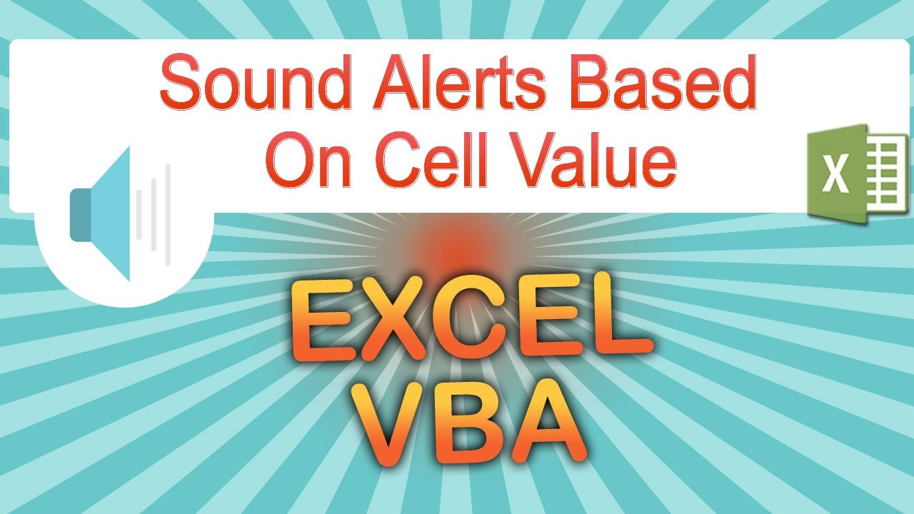 Excel Vba: Playing A Sound Based On Cell's Value Example files can