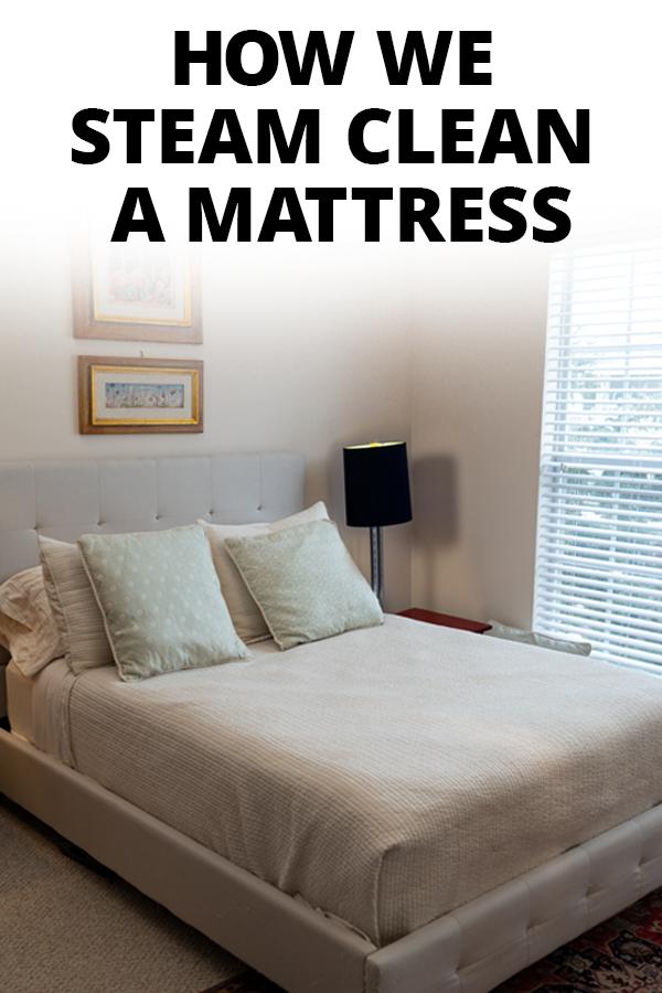 Learn How To Clean Your Mattress Mattress Cleaning Mattress Steam Clean Mattress