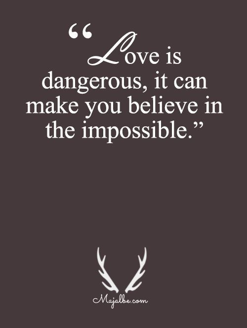 Love Makes You Believe In Impossible Love Quotes Http Itz My Com Quotes Inspirational Positive Quotes Impossible Love Quotes
