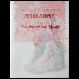 Catalogue de l\'exposition consacrée à Mallarmé et la Dernière Mode ...