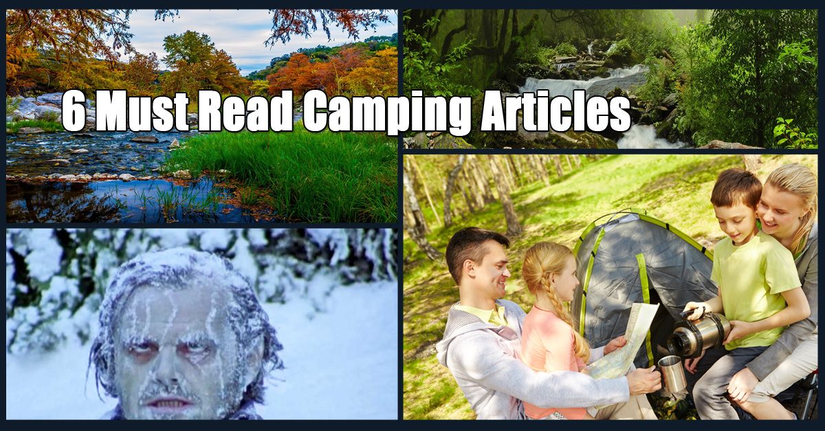 6 Awesome Camping Articles - Tips, Tricks, Recipes & More ...