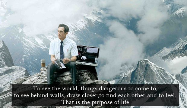 Secret Life Of Walter Mitty Quotes | To See The World Things Dangerous To Come To To See Behind Walls