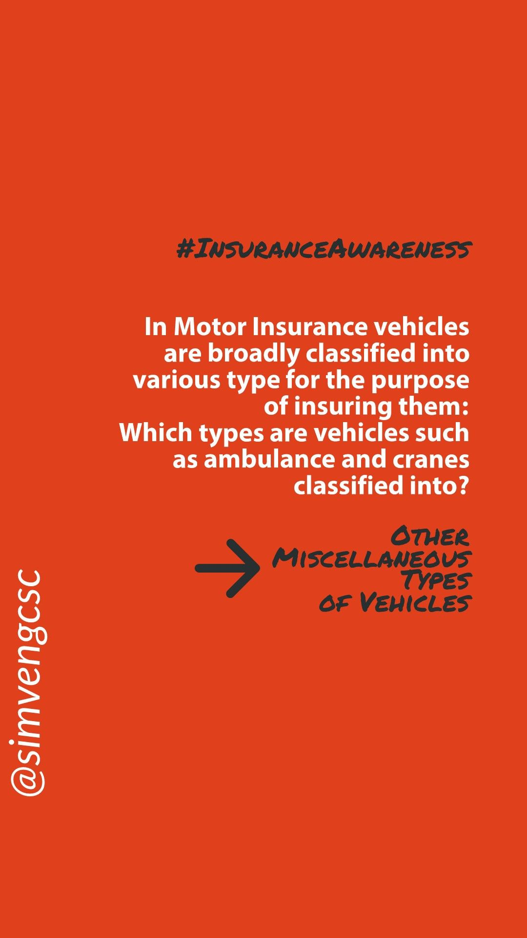 In Motor Insurance vehicles are broadly classified into