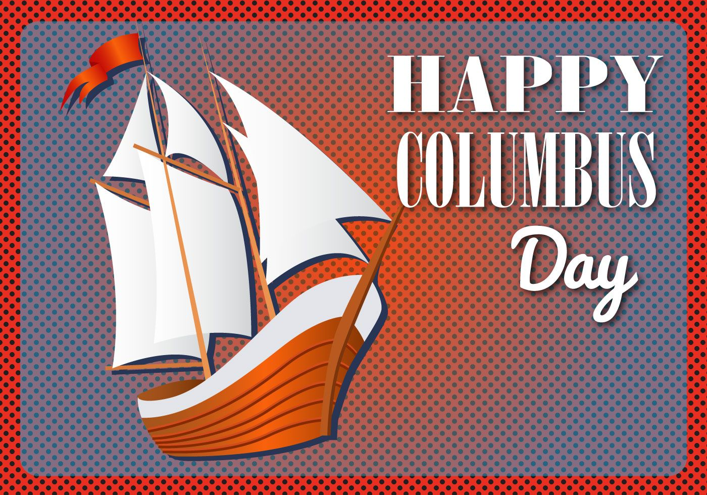 Happy Columbus Day Images Happy Columbus Day Columbus Day Day