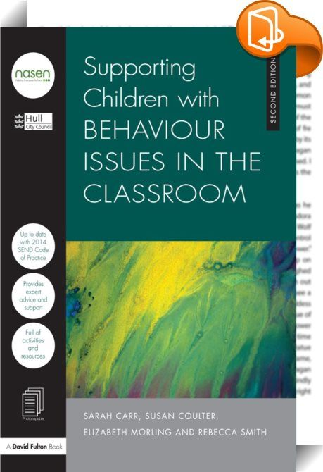 Supporting Children with Behaviour Issues in the Classroom    ::  <P>This completely revised edition is an easy to use resource for teachers, TAs and SENCOs concerned about behavioural issues in the classroom. It will support school staff in their approach to a range of behavioural issues, through a range of tried-and-tested strategies, including:</P> <UL> <P> <LI>How to create an environment of support and acceptance</LI> <LI>Techniques to provide an effective leaning environment </LI...
