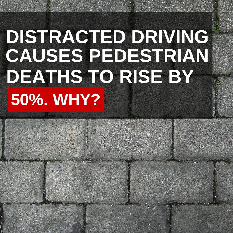 Distracted Driving Causes Pedestrians Deaths To Rise By 50 Why Pedestrian Deaths Caused By Distracted Distracted Driving Personal Injury Lawyer Distractions