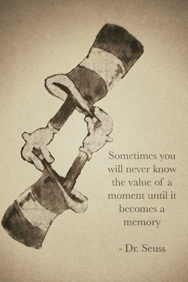 Moments And Memories Seuss Quotes Senior Quotes Quotable Quotes