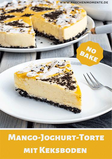No Bake Mango Joghurt Torte Mit Schoko Keks Boden Kuchenmomente Kuchenbacken 3 In 2019 Torten Boden Rezept Kuchen Und Torten Rezepte Und Joghurttorte