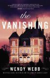 Good To The Last Word: The Vanishing by Wendy Webb