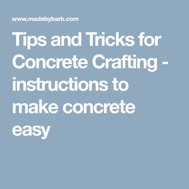 Designer Tips And Tricks For: Tips And Tricks For Concrete Crafting