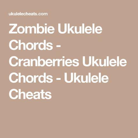 Zombie Ukulele Chords Cranberries Ukulele Chords Ukulele Cheats