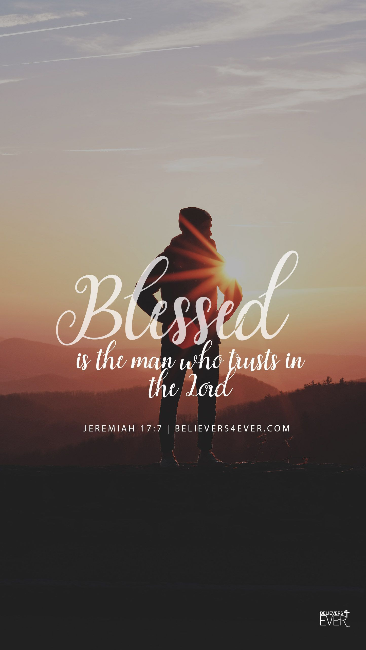 Blessed is the man who trusts in the Lord. Jeremiah 177