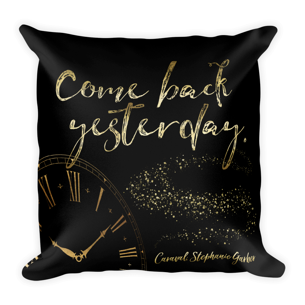 Come back yesterday caraval quote pillow books fantasy books caraval quote pillow fandeluxe Gallery