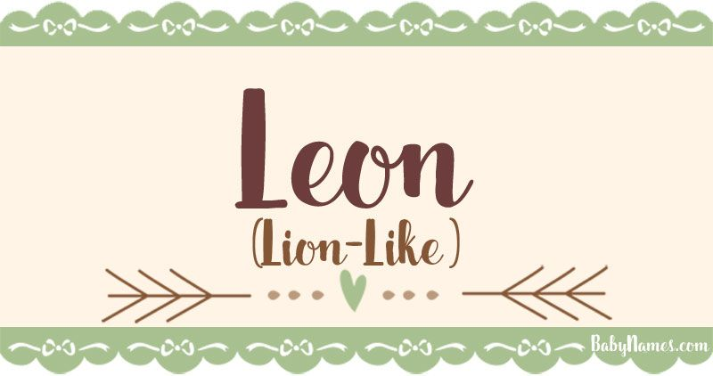 All about the name Leon, including the meaning, origin ...