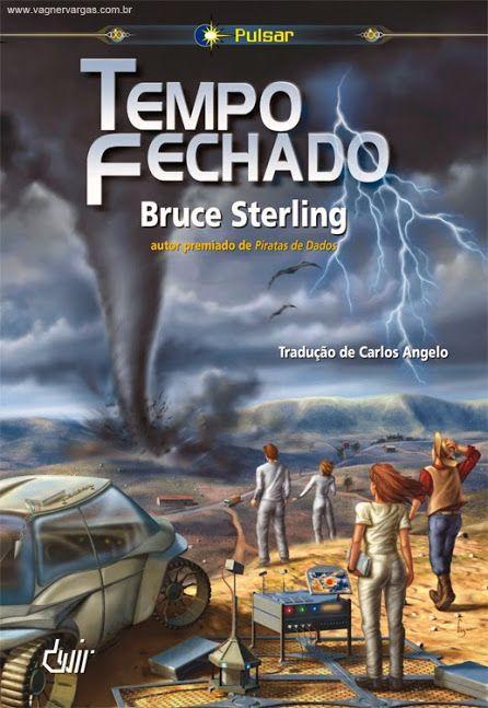 Bruce Sterling Tempo Fechado Bruce Sterling Gallery Pinterest
