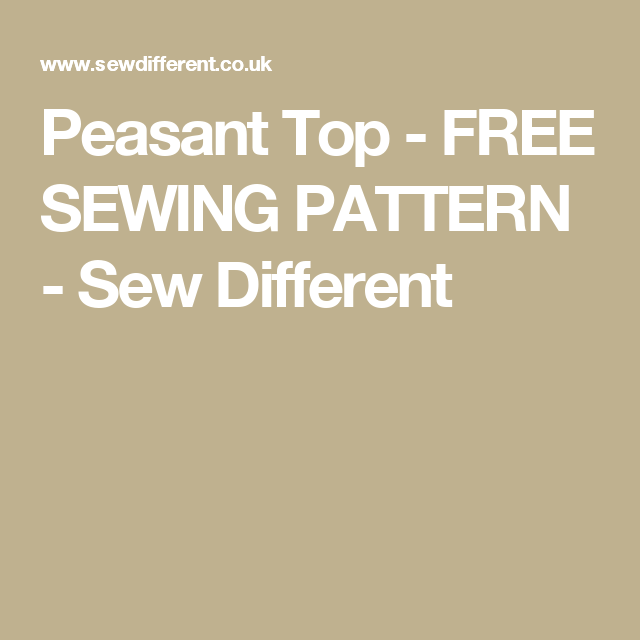 Peasant Top - FREE SEWING PATTERN - Sew Different | Sewing ...