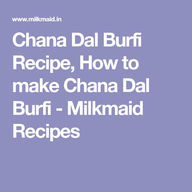 chana dal burfi recipe how to make chana dal burfi milkmaid recipes burfi recipe indian on hebbar s kitchen cake recipes id=34933