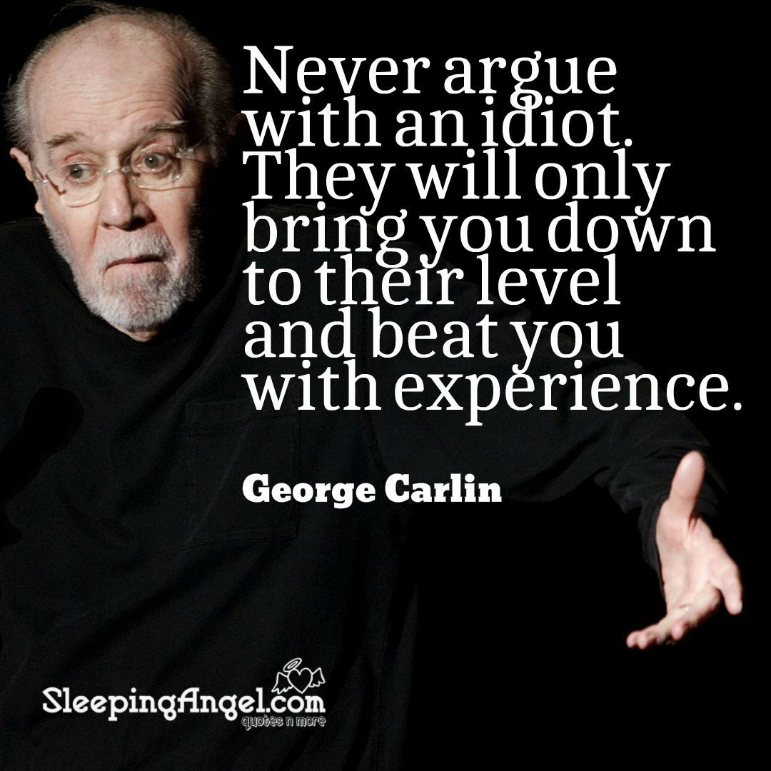 Something is. asshole george carlin liberal doubtful