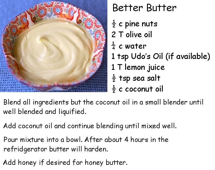 For those of you who are looking for a healthy alternative for dairy products, this recipe is a great substitute for butter
