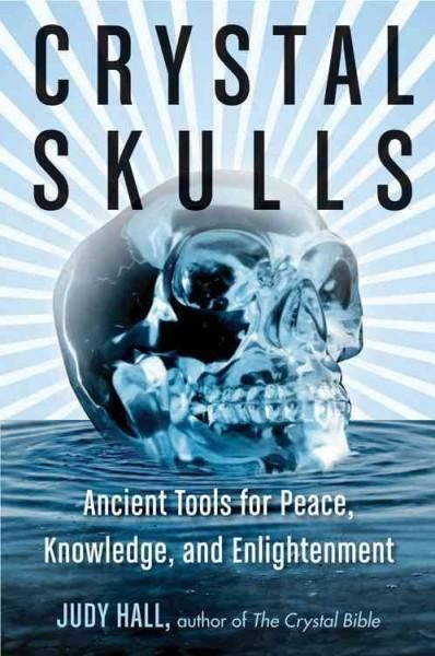 Crystal Skulls: Ancient Tools for Peace Knowledge and Enlightenment