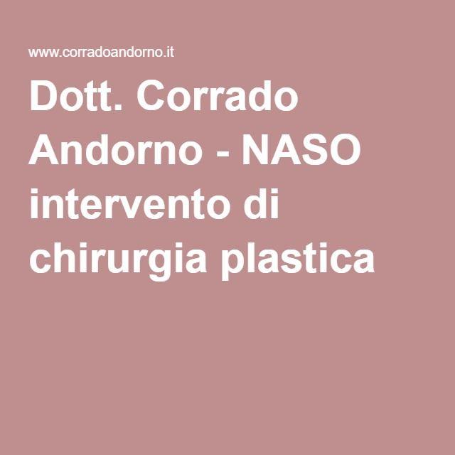 Dott. Corrado Andorno - NASO intervento di chirurgia plastica