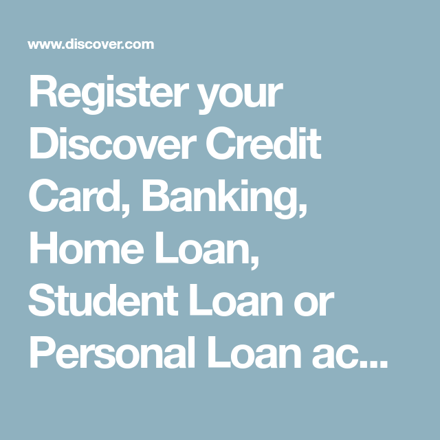 Register Your Discover Credit Card Banking Home Loan Student Loan Or Personal Loan Account For Online Acce In 2020 Discover Credit Card Personal Loans Student Loans