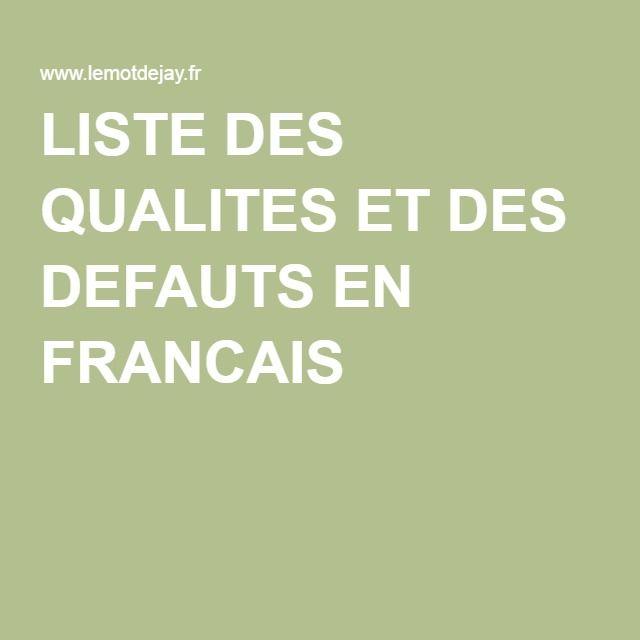 Liste Des Qualites Et Des Defauts En Francais Liste De Qualite Conseils D Ecriture Liste Defaut