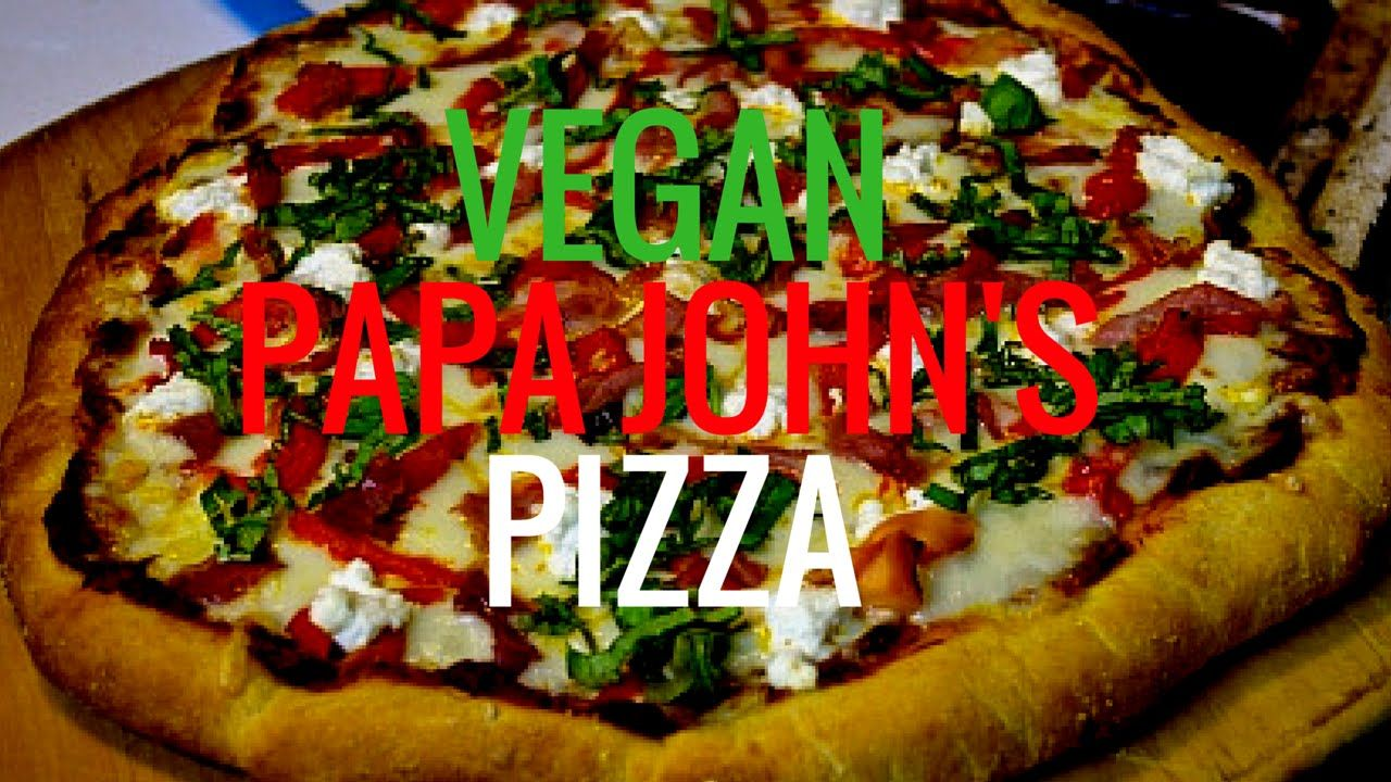 Papa John S Has Now A Vegan Pizza Vegan Pizza Pizza Recipes