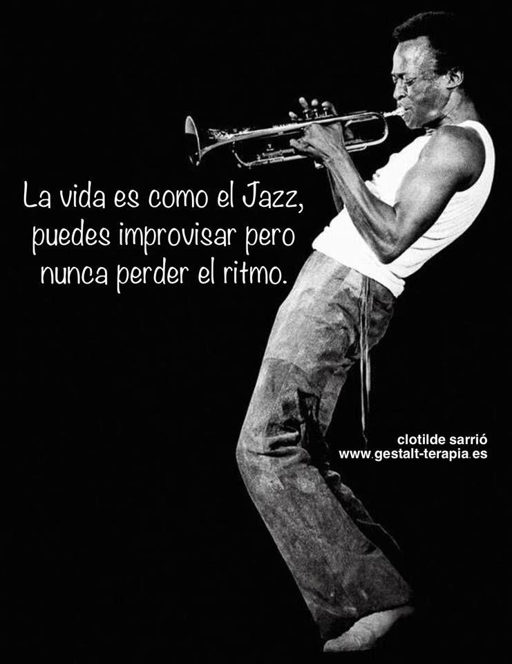La Vida Es Como El Jazz Puedes Improvisar Pero Frases