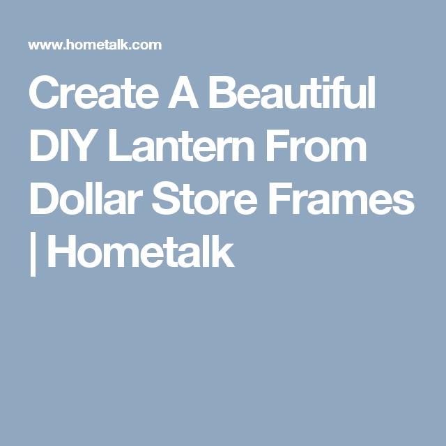 20939d68afaa Create A Beautiful DIY Lantern From Dollar Store Frames