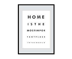 Impression encadrée home is the most important… - 50*70