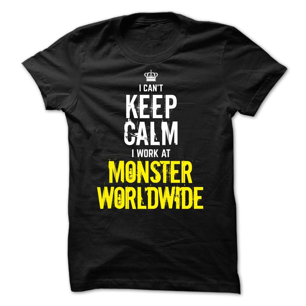 Last chance - I Cant Keep Calm, I Work At MONSTER WORLD T Shirt, Hoodie, Sweatshirt