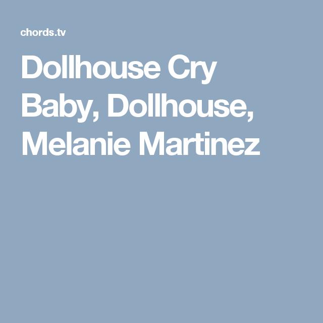 Dollhouse Cry Baby Dollhouse Melanie Martinez Guitar Pinterest