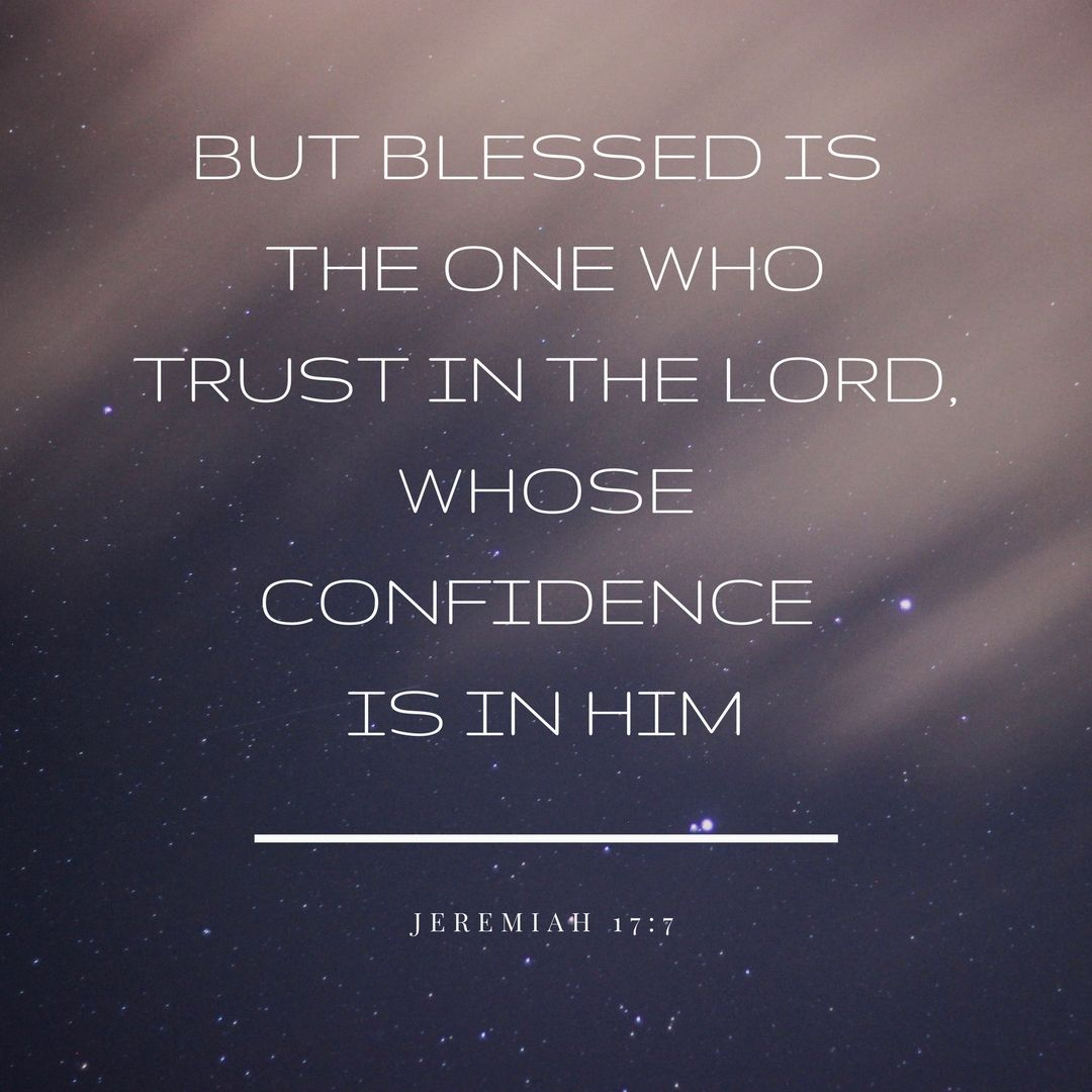 But blessed is the one who trust in the lord bible