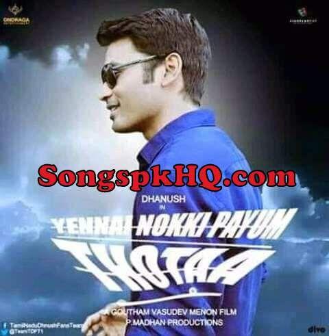 Dhanush's Enai Noki Paayum Thota Mp3 Songs Download StarmusiQ   Download Link :: http://songspkhq.com/enai-noki-paayum-thota-mp3-songs/