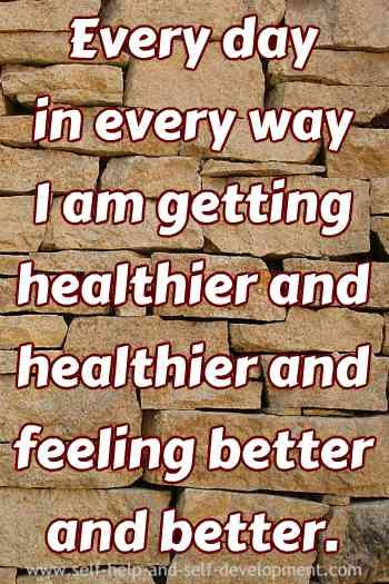 Health affirmation for getting healthier and feeling better on a daily basis.