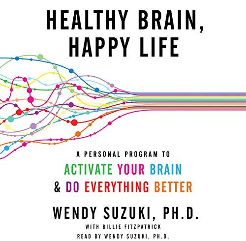 Healthy Brain Happy Life A Personal Program To Activate Your Brain And Do Everything Better Happy Life How To Be A Happy Person Healthy Brain