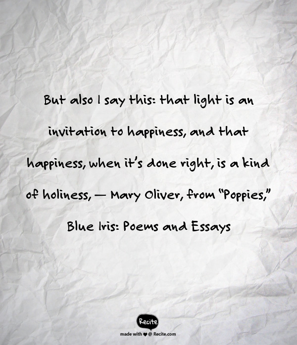 But Also I Say Thi That Light An Invitation To Happines And When It S Done Right A Kind Of Holines Quote Roosevelt Words Essay Happiness