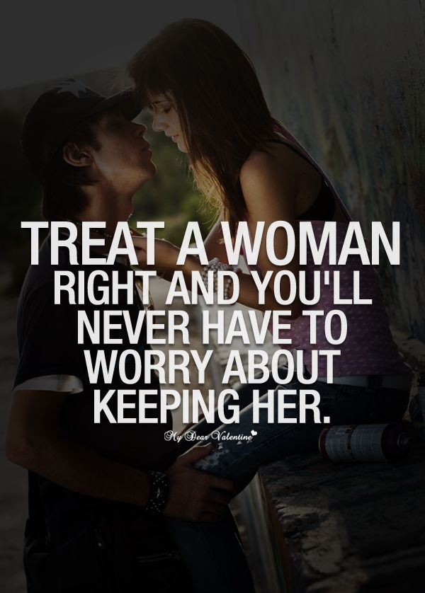 Treat Your Woman Right Quotes Quotes About M Words Of Wisdom
