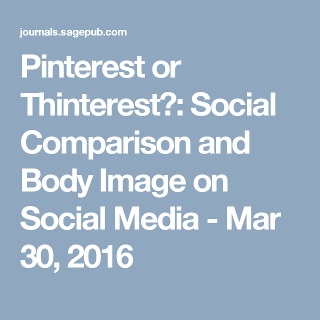 pinterest or thinterest   social comparison and body image on social media
