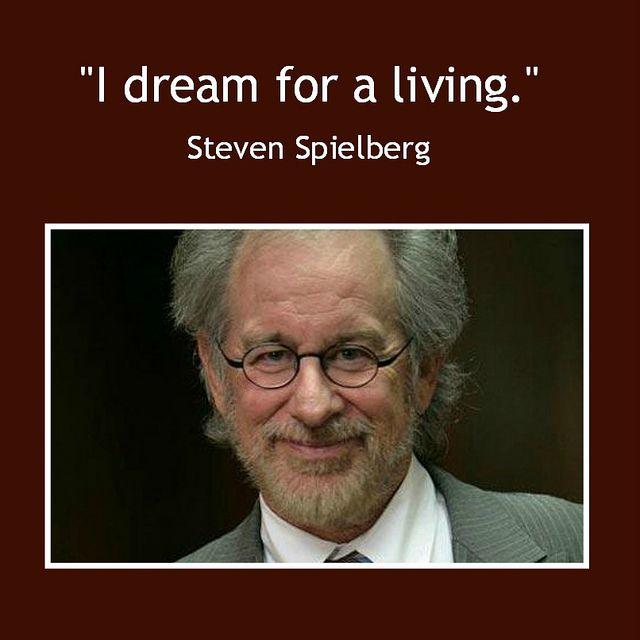 Film Director Quote Steven Spielberg Movie Director