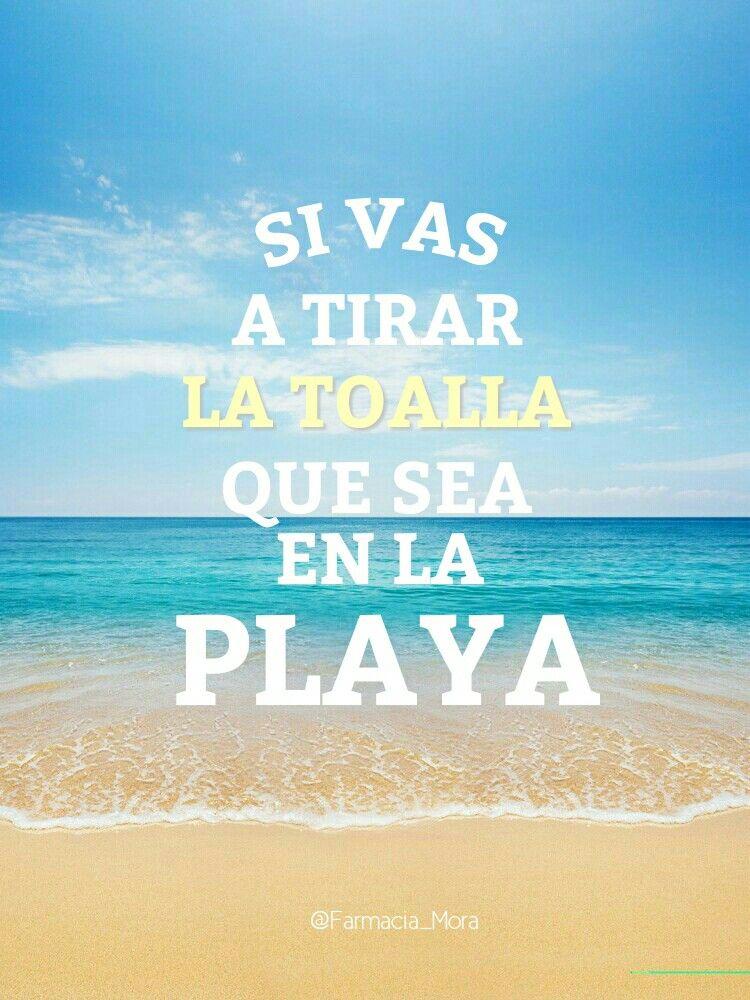 Si Vas A Tirar La Toalla Que Sea En La Playa Inspiración