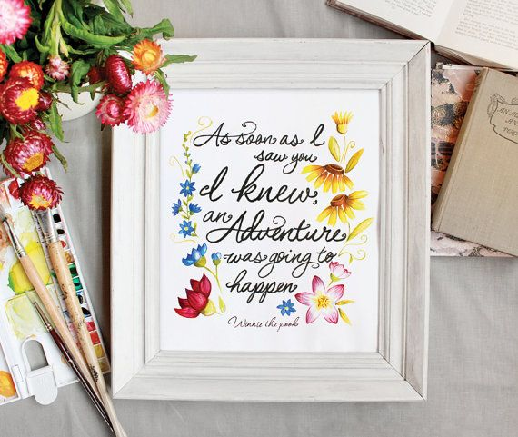 "Unique hand painted watercolor with the quote ""As soon as i saw you I knew an adventure was going to happen"" from the bloved winnie the pooh with"