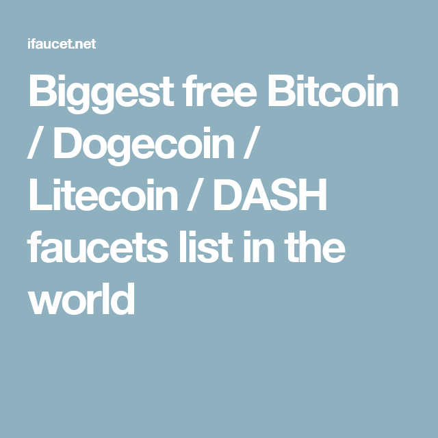 Biggest free Bitcoin / Dogecoin / Litecoin / DASH faucets list in ...