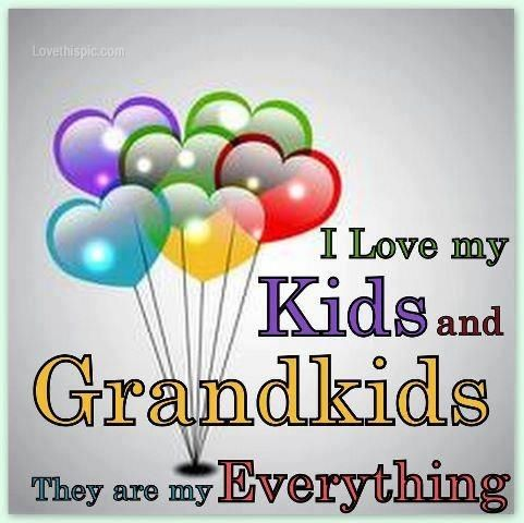 I Love My Kids And My Grandkids Life Quotes Quotes Quote Life Quote