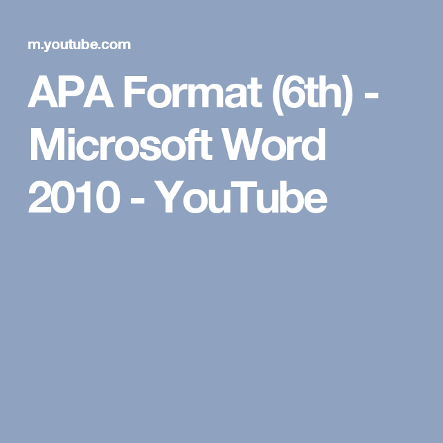apa format 6th microsoft word 2010 youtube apa microsoft